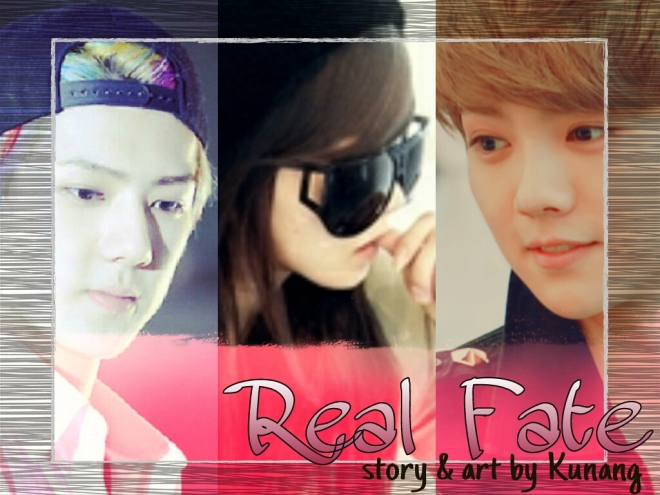 [EXO_FF] Real Fate _Chapter 1 of 2